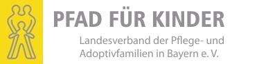 PFAD FÜR KINDER Landesverband der Pflege- und Adoptivfamilien in Bayern e. V.