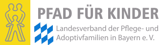PFAD FÜR KINDER ◊◊ Landesverband der Pflege- und Adoptivfamilien in Bayern e. V.